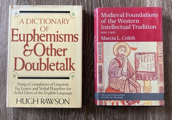 A Dictionary of Euphemisms and other Doubletalk and Medieval Foundations of the Western Intellectual Tradition 400–1400