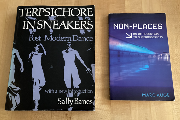 Terpsichore in Sneakers Post-Modern Dance by Sally Barnes and Non-Places an Introduction to Supermodernity by Marc Augé