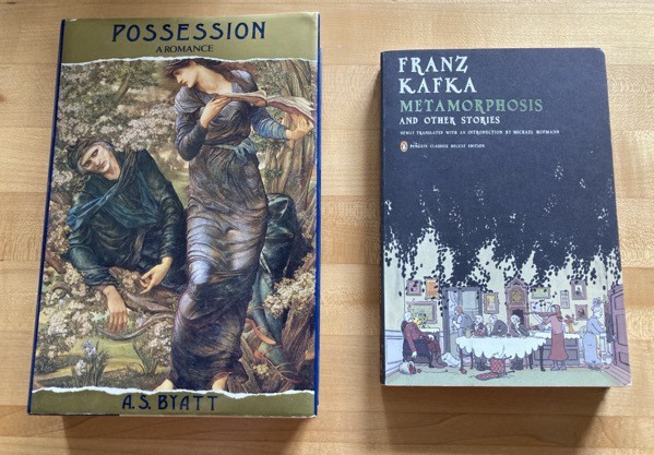 Possession by AS Byatt and Metamorphosis and other Stories by Franz Kafka translated by Michael Hofmann