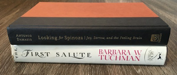 looking for spinoza by antonio damasio and the first salute by barbara tuchman