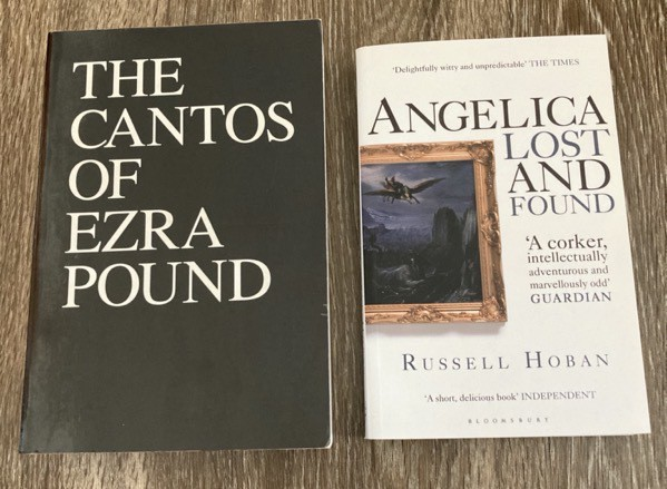 The Cantos of Ezra Pound and Angelica Lost and Found by Russell Hoban